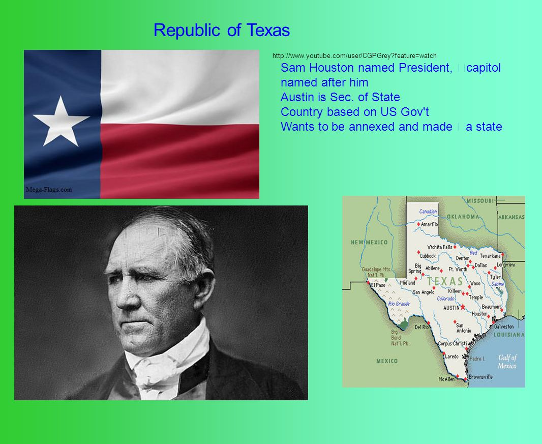 Republic of Texas Sam Houston named President, capitol named after him Austin is Sec.