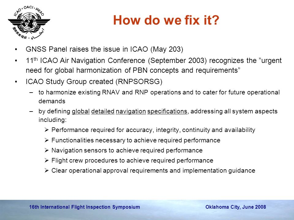 16th International Flight Inspection Symposium Oklahoma City, June 2008 How do we fix it.