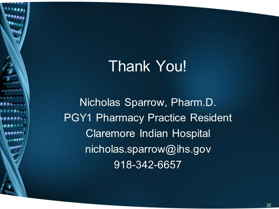 Thank You. Nicholas Sparrow, Pharm.D.