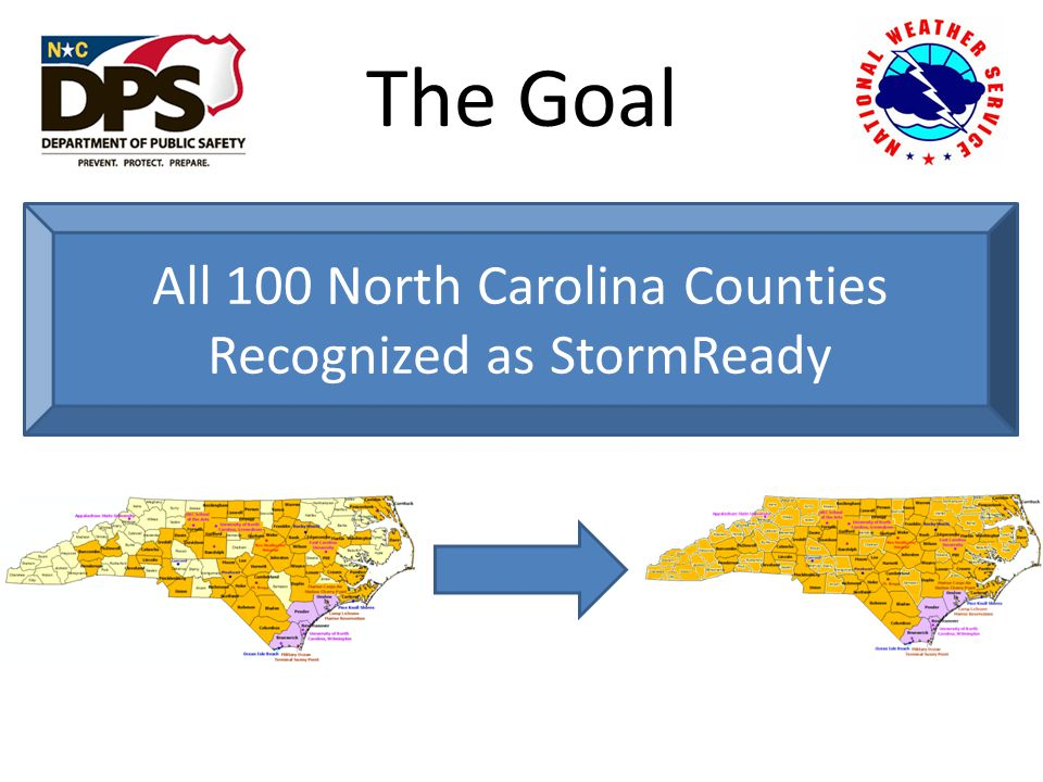 The Goal All 100 North Carolina Counties Recognized as StormReady