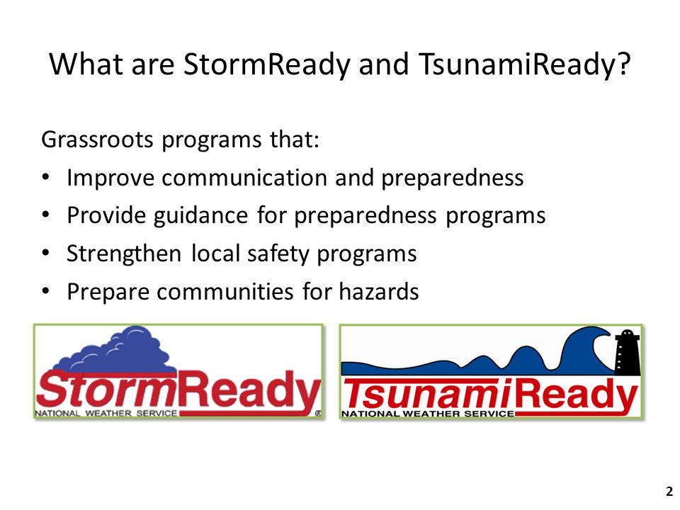 Began in 1999 in Tulsa, Oklahoma Focused on education about storm safety Implemented a planning system for severe weather StormReady History 3