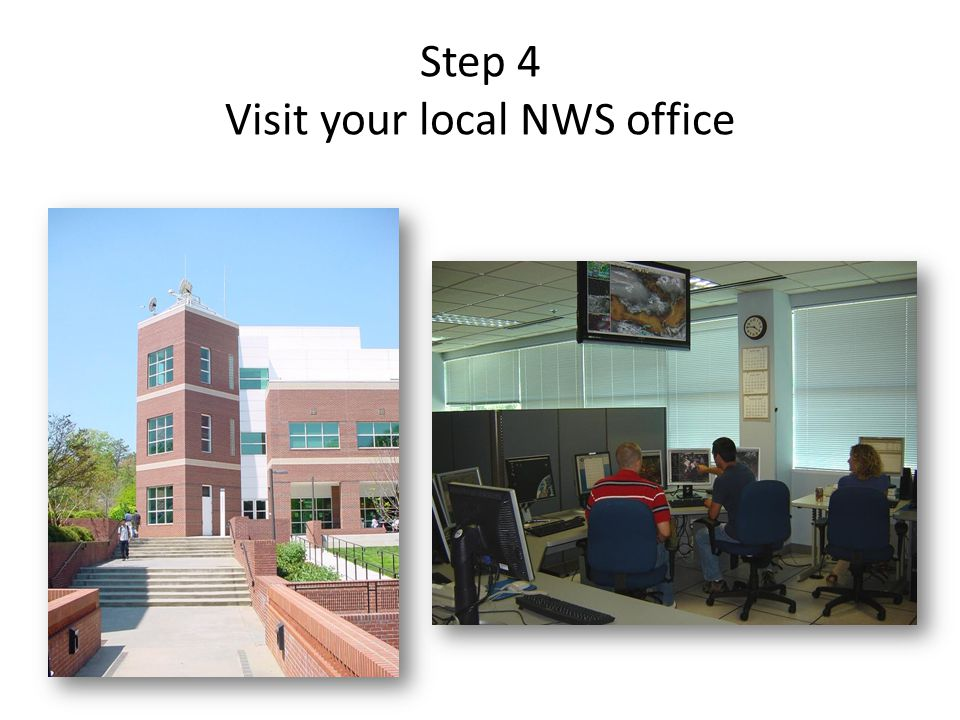 Step 4 Visit your local NWS office