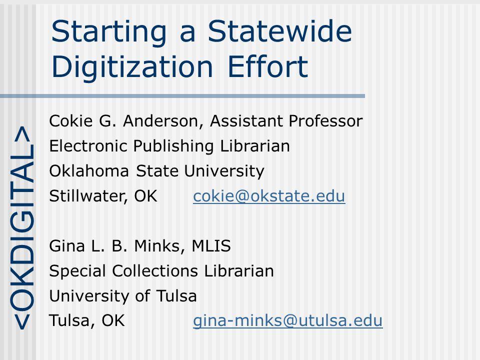 Starting a Statewide Digitization Effort Cokie G.