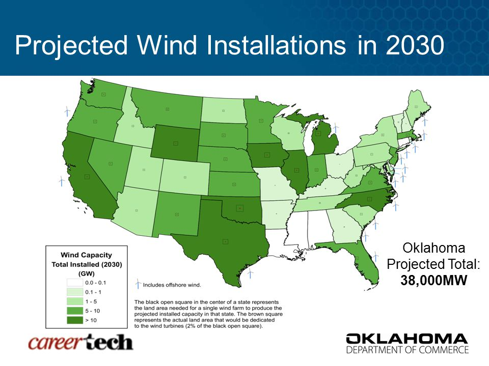 Projected Wind Installations in 2030 Oklahoma Projected Total: 38,000MW