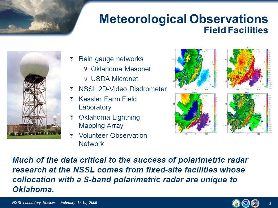 3 NSSL Laboratory Review February 17-19, 2009 Rain gauge networks Oklahoma Mesonet USDA Micronet NSSL 2D-Video Disdrometer Kessler Farm Field Laborato