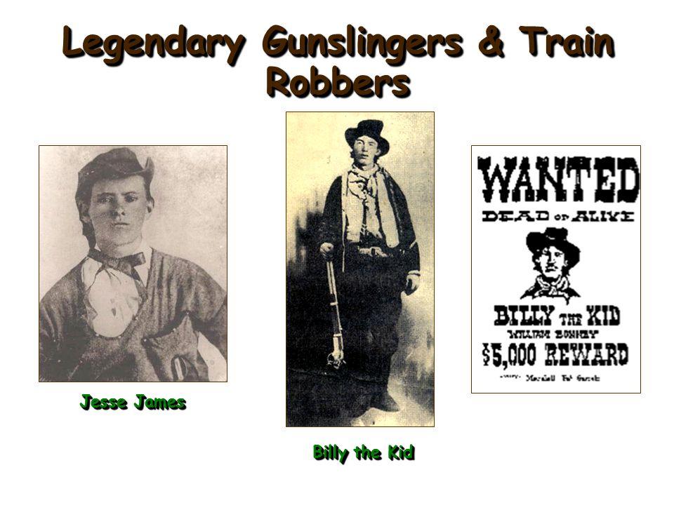 Legendary Gunslingers & Train Robbers Jesse James Billy the Kid