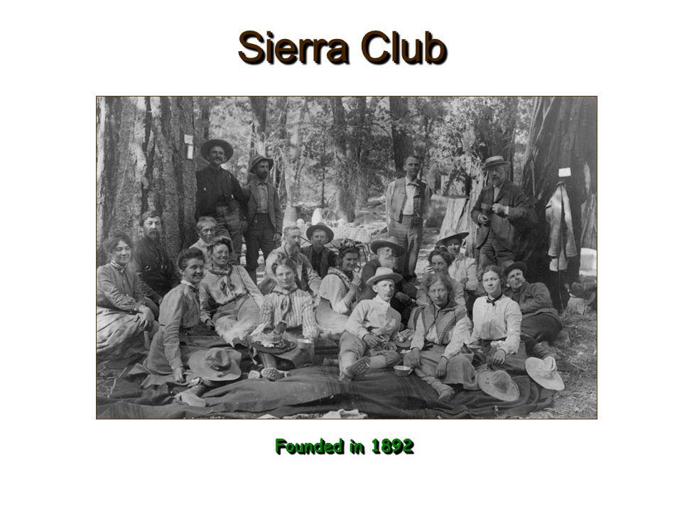 Sierra Club Founded in 1892