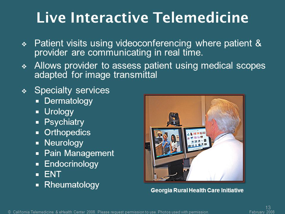 13  Patient visits using videoconferencing where patient & provider are communicating in real time.