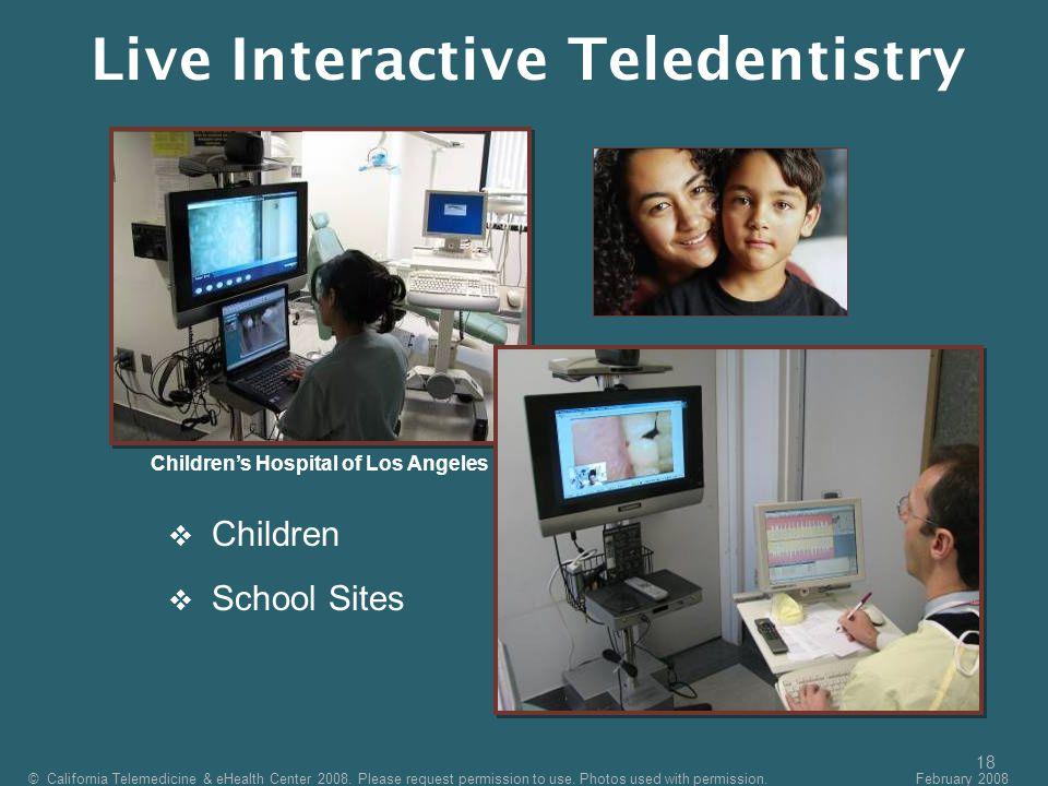 18  Children  School Sites Children's Hospital of Los Angeles © California Telemedicine & eHealth Center 2008. Please request permission to use. Pho