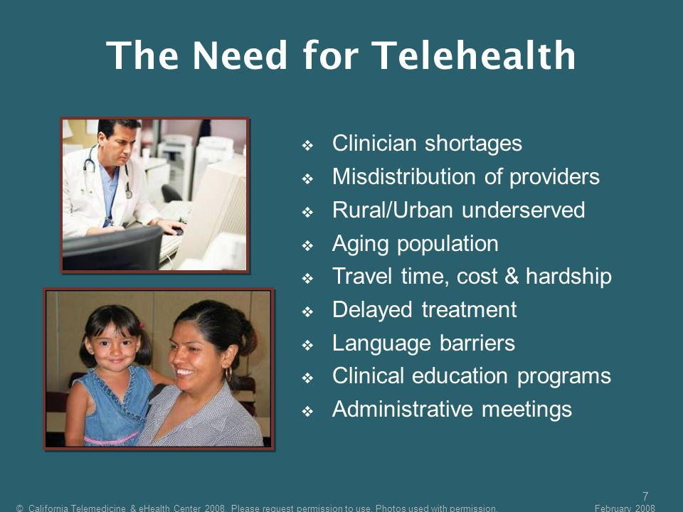 7  Clinician shortages  Misdistribution of providers  Rural/Urban underserved  Aging population  Travel time, cost & hardship  Delayed treatment  Language barriers  Clinical education programs  Administrative meetings © California Telemedicine & eHealth Center 2008.