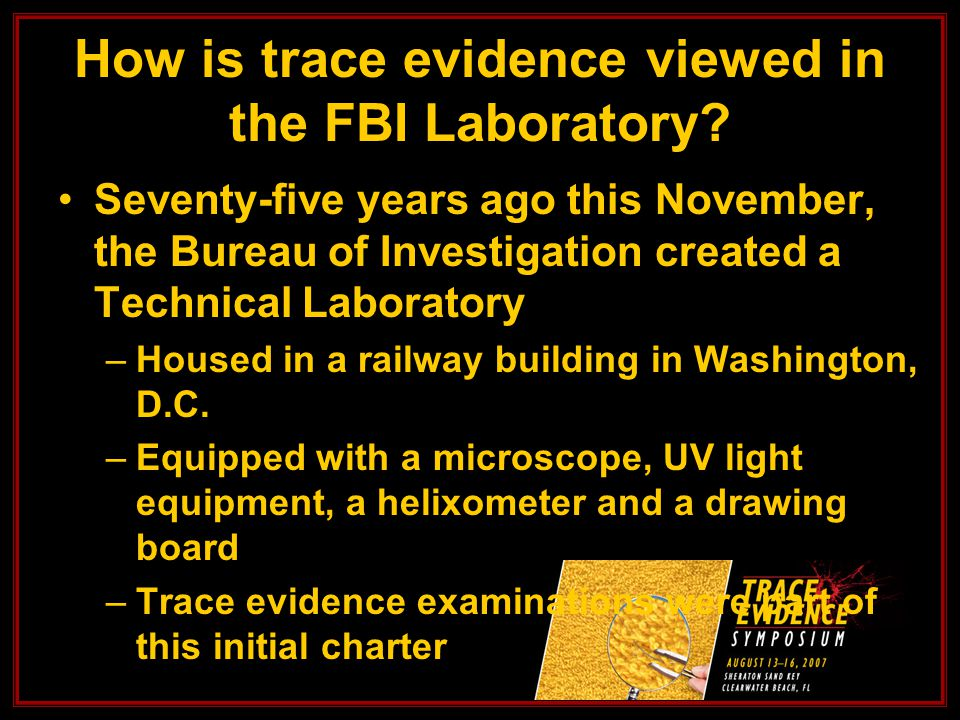 How is trace evidence viewed in the FBI Laboratory.