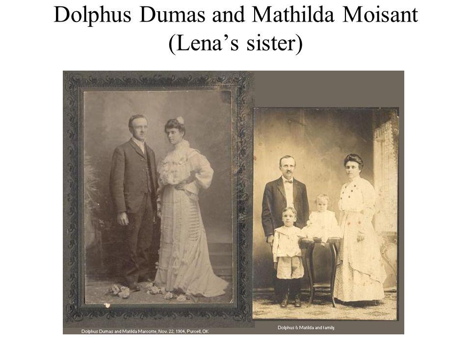 Dolphus Dumas and Mathilda Moisant (Lena's sister)