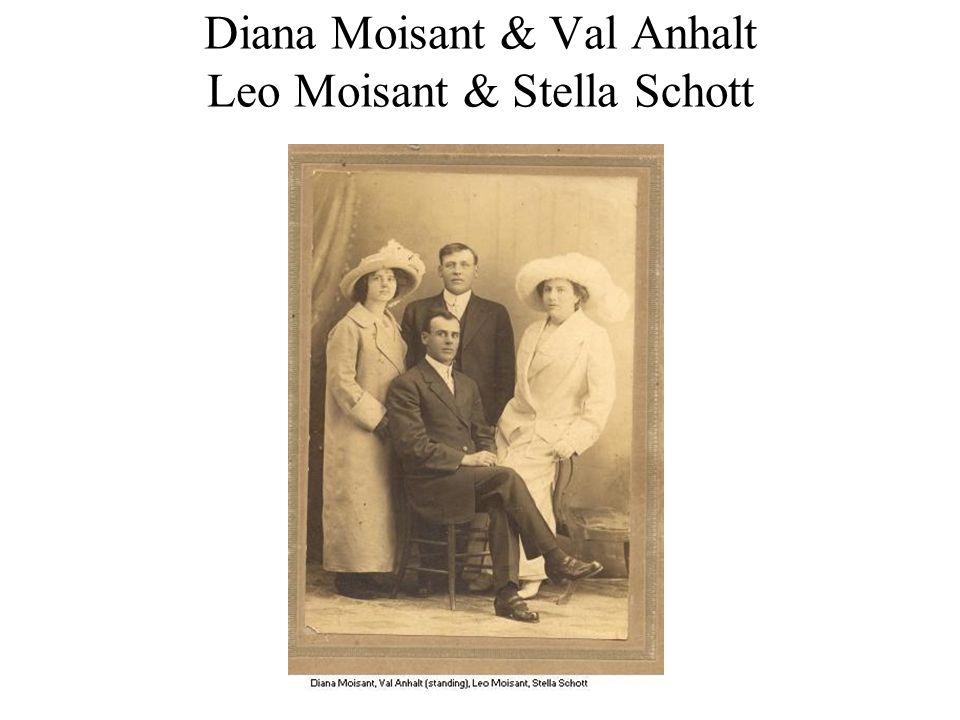 Diana Moisant & Val Anhalt Leo Moisant & Stella Schott