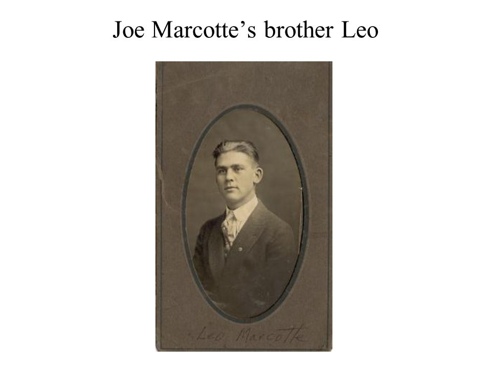 Joe Marcotte's brother Leo