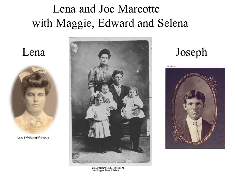 Lena Joseph Lena and Joe Marcotte with Maggie, Edward and Selena