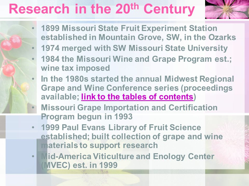 Research in the 20 th Century 1899 Missouri State Fruit Experiment Station established in Mountain Grove, SW, in the Ozarks 1974 merged with SW Missou