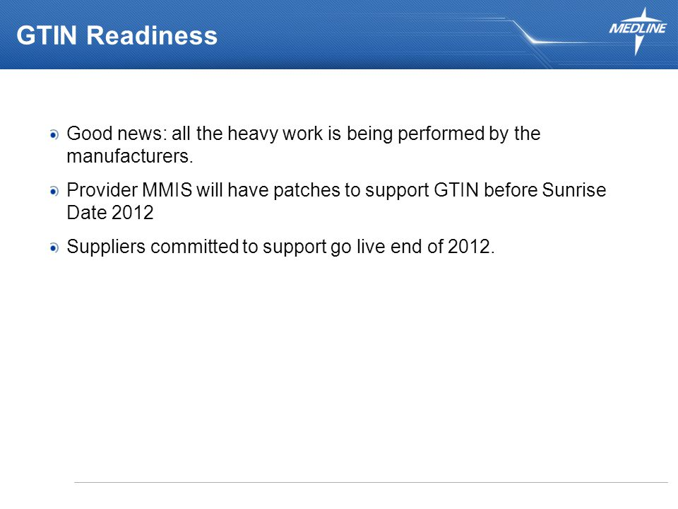 GTIN Readiness Good news: all the heavy work is being performed by the manufacturers.