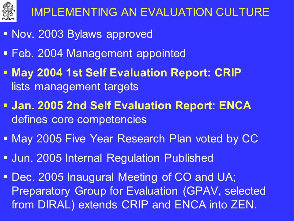 IMPLEMENTING AN EVALUATION CULTURE  Nov. 2003 Bylaws approved  Feb.