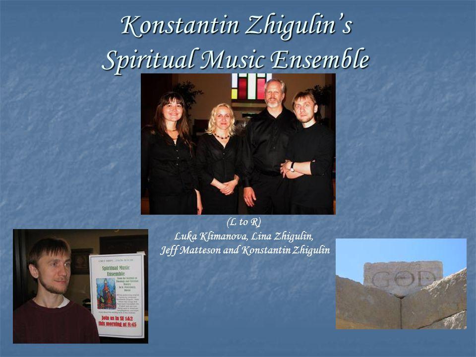 Konstantin Zhigulin's Spiritual Music Ensemble (L to R) Luka Klimanova, Lina Zhigulin, Jeff Matteson and Konstantin Zhigulin