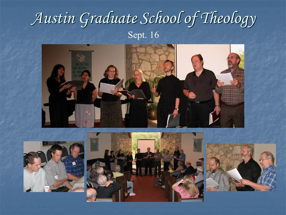 Austin Graduate School of Theology Austin Graduate School of Theology Sept. 16
