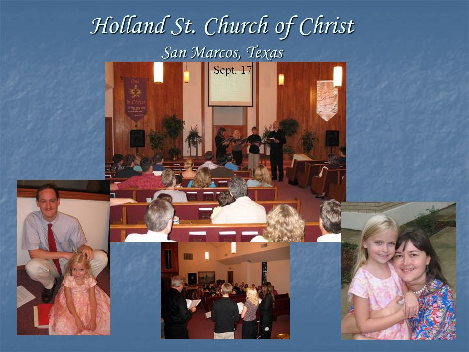 Holland St. Church of Christ San Marcos, Texas Sept. 17
