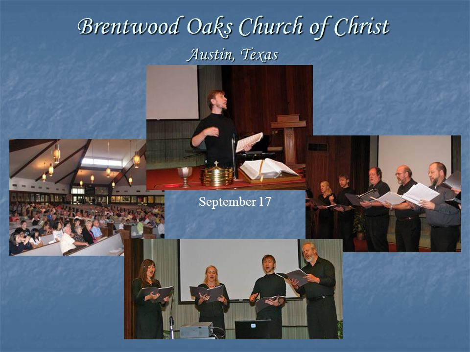Brentwood Oaks Church of Christ Austin, Texas September 17
