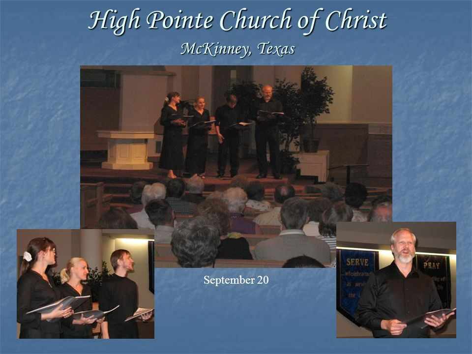 High Pointe Church of Christ McKinney, Texas September 20