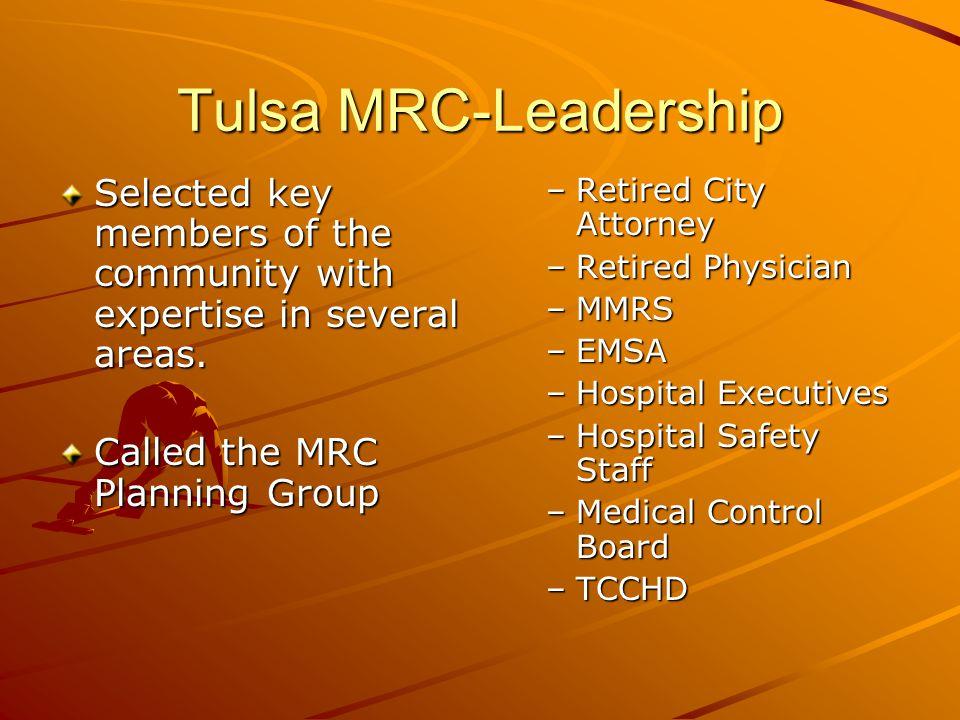 Tulsa MRC Priorities & Goals 7 Goals Identified LiabilityLicensing Recruitment, Credentialing & Catagorization Education (Orientation & Training) DeploymentCommunications Public Health