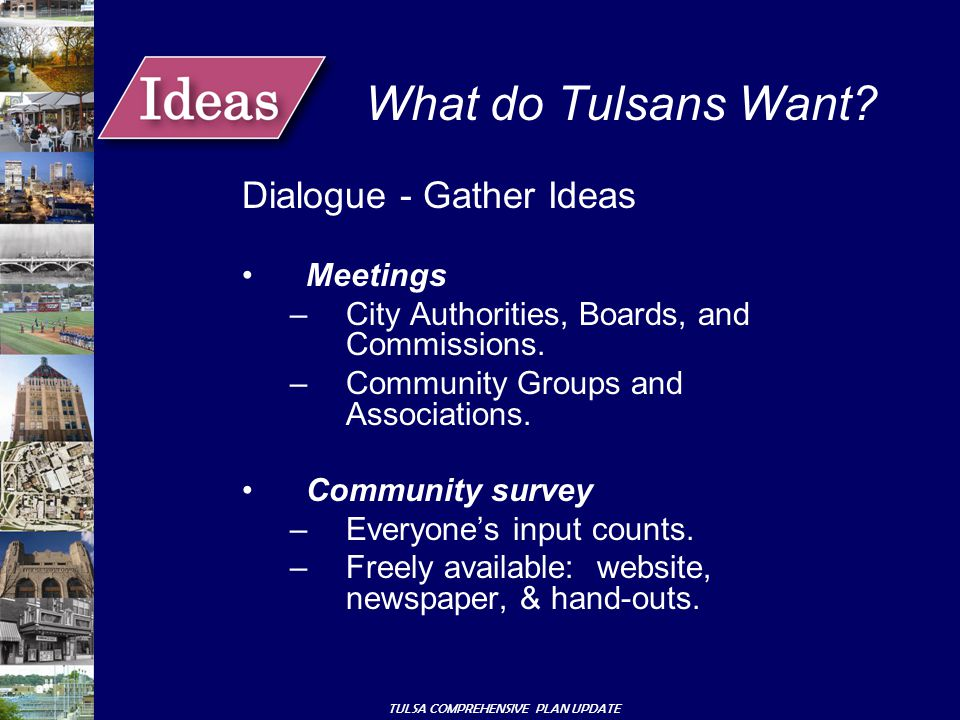 TULSA COMPREHENSIVE PLAN UPDATE Dialogue - Gather Ideas Meetings –City Authorities, Boards, and Commissions.