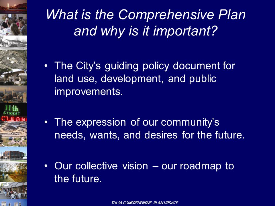 TULSA COMPREHENSIVE PLAN UPDATE The City's guiding policy document for land use, development, and public improvements.