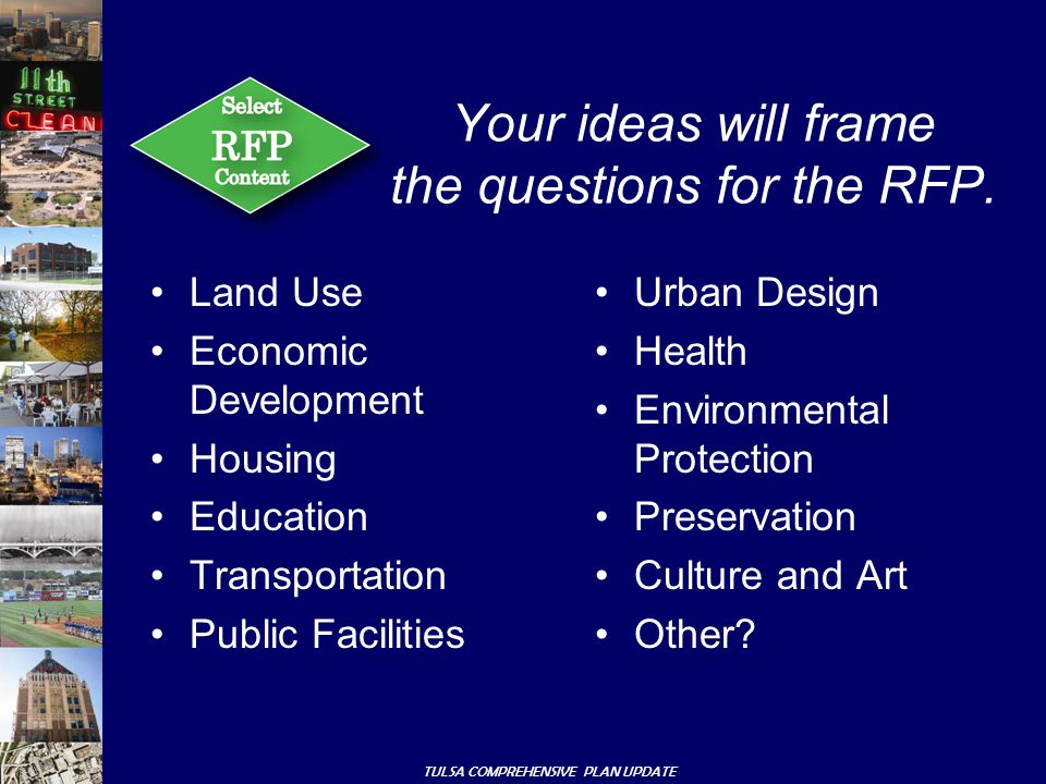 TULSA COMPREHENSIVE PLAN UPDATE Your ideas will frame the questions for the RFP.