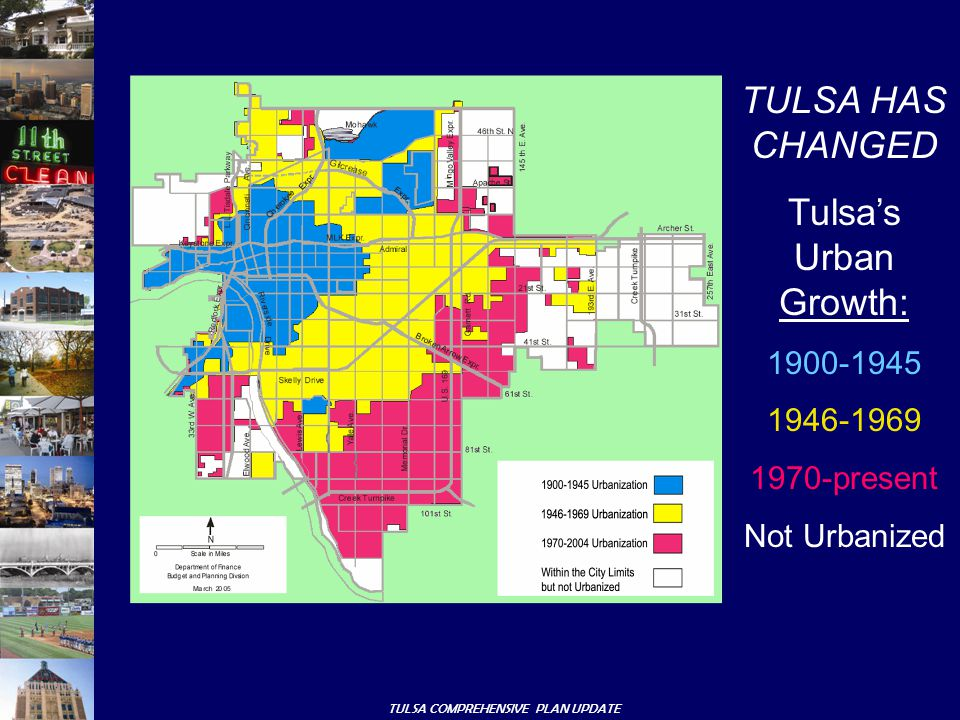 TULSA COMPREHENSIVE PLAN UPDATE TULSA HAS CHANGED Tulsa's Urban Growth: 1900-1945 1946-1969 1970-present Not Urbanized