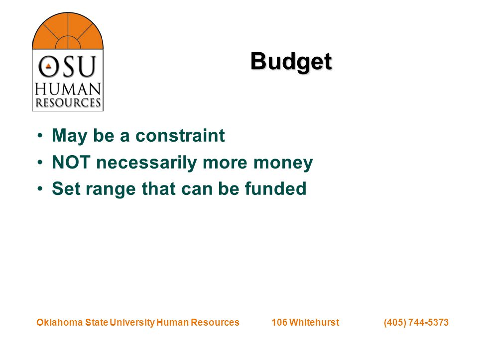 Oklahoma State University Human Resources 106 Whitehurst (405) 744-5373 Set the Hiring Range Note: This is the range that is communicated.