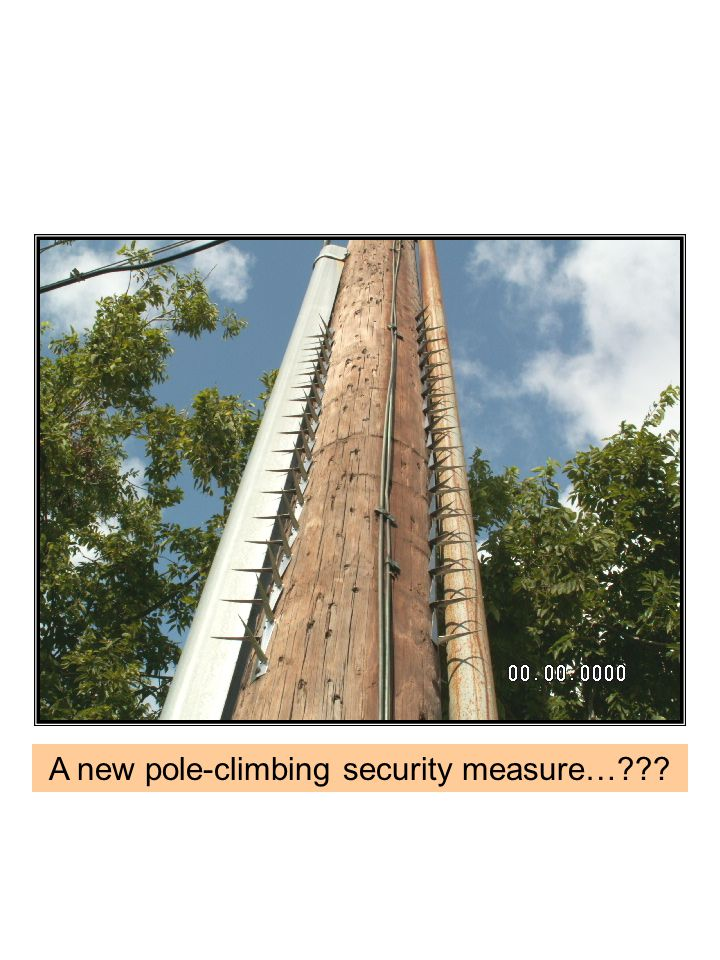 A new pole-climbing security measure…