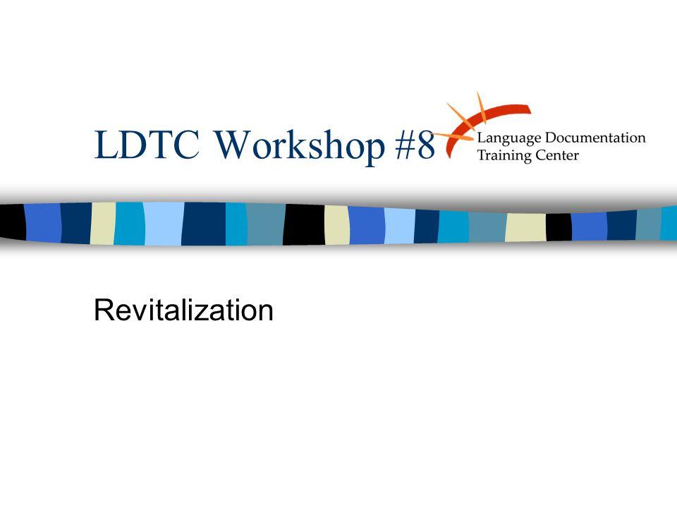 LDTC Workshop #8 Revitalization