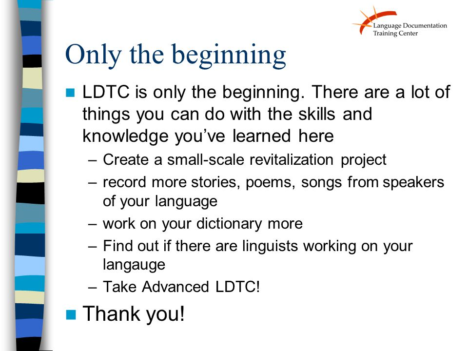 Only the beginning LDTC is only the beginning.