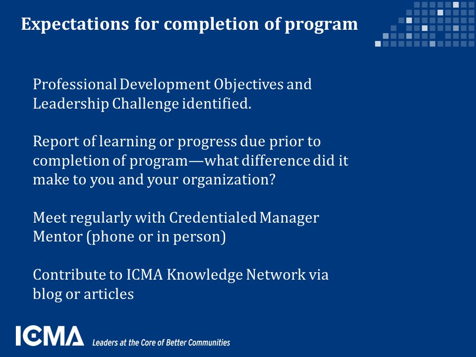 Expectations for completion of program Professional Development Objectives and Leadership Challenge identified.
