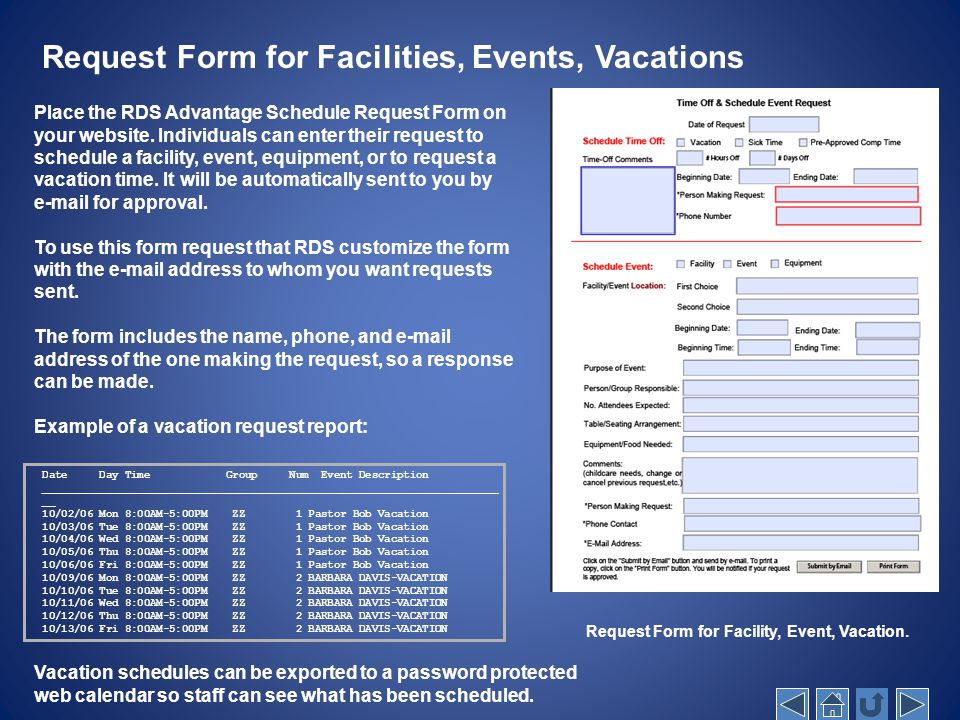 Request Form for Facilities, Events, Vacations Place the RDS Advantage Schedule Request Form on your website.