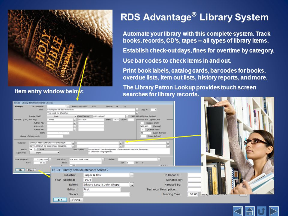 RDS Advantage ® Library System Automate your library with this complete system. Track books, records, CD's, tapes -- all types of library items. Estab