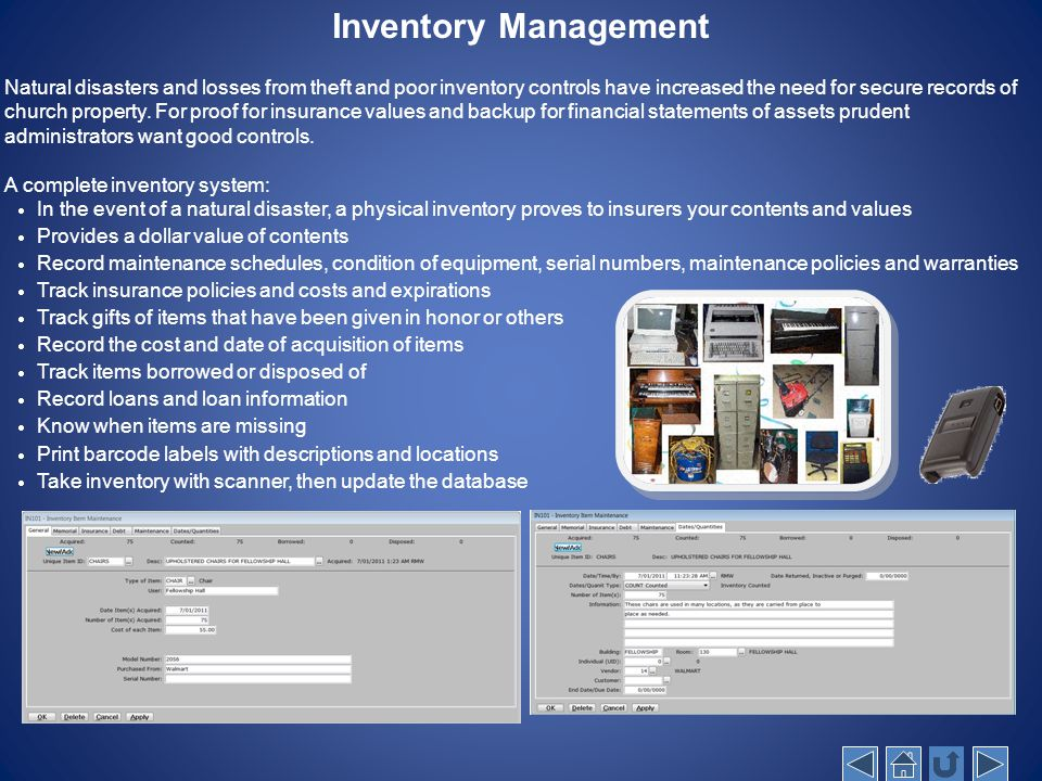 Inventory Management Natural disasters and losses from theft and poor inventory controls have increased the need for secure records of church property.
