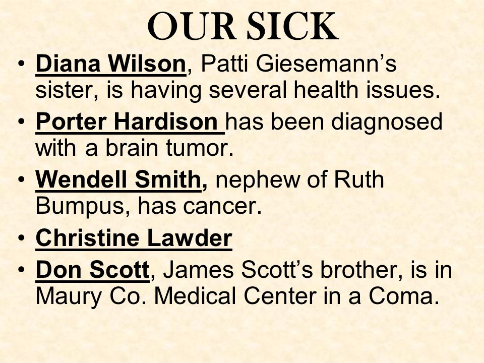 OUR SICK Diana Wilson, Patti Giesemann's sister, is having several health issues.