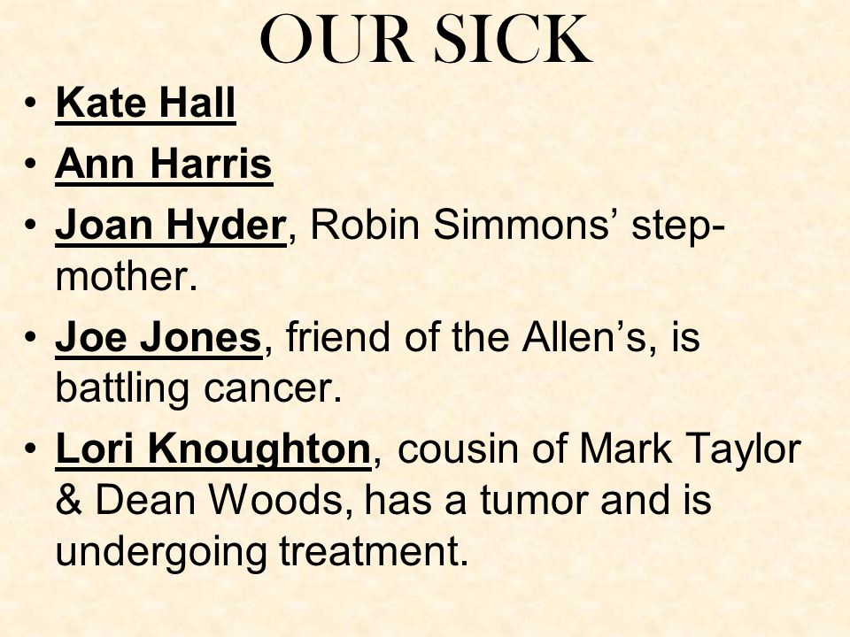OUR SICK Kate Hall Ann Harris Joan Hyder, Robin Simmons' step- mother.