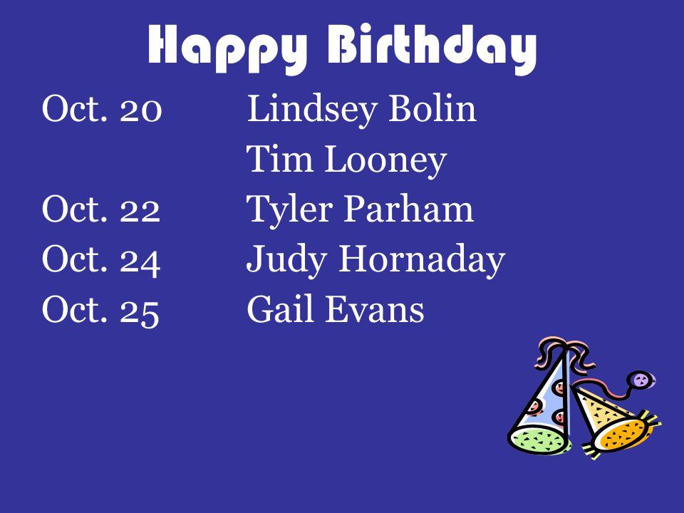 Happy Birthday Oct. 20Lindsey Bolin Tim Looney Oct.