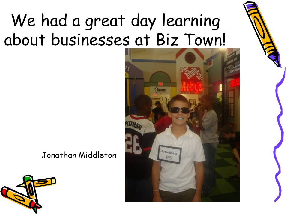 We had a great day learning about businesses at Biz Town! Jonathan Middleton