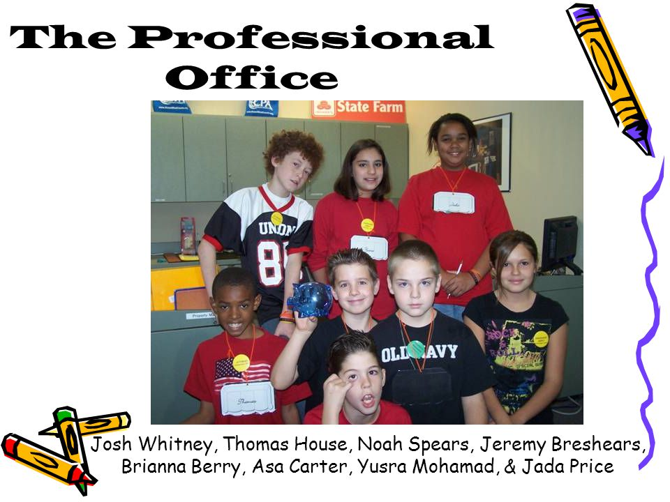 The Professional Office Josh Whitney, Thomas House, Noah Spears, Jeremy Breshears, Brianna Berry, Asa Carter, Yusra Mohamad, & Jada Price