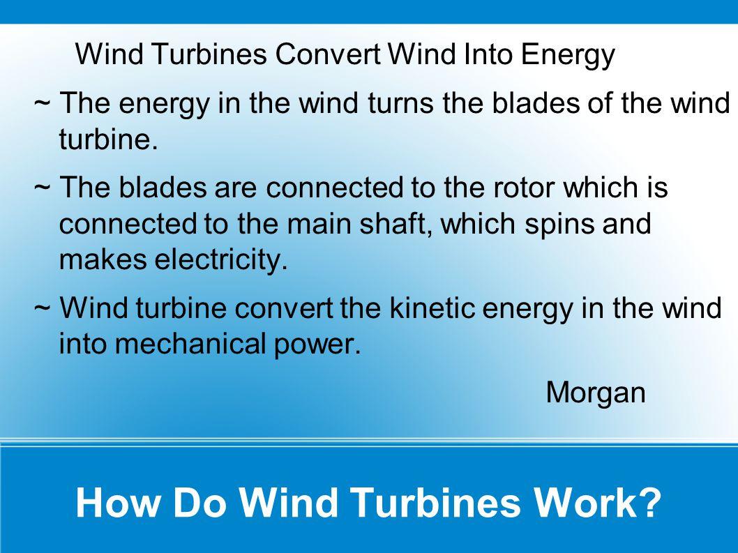 How Do Wind Turbines Work.