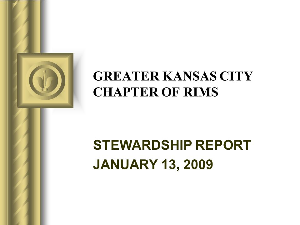 ANNUAL STEWARDSHIP REPORT 2008 REVIEW Chapter Meetings Education Day RIMS Golf Tournament Summer Intern Membership Newsletter Richard W.
