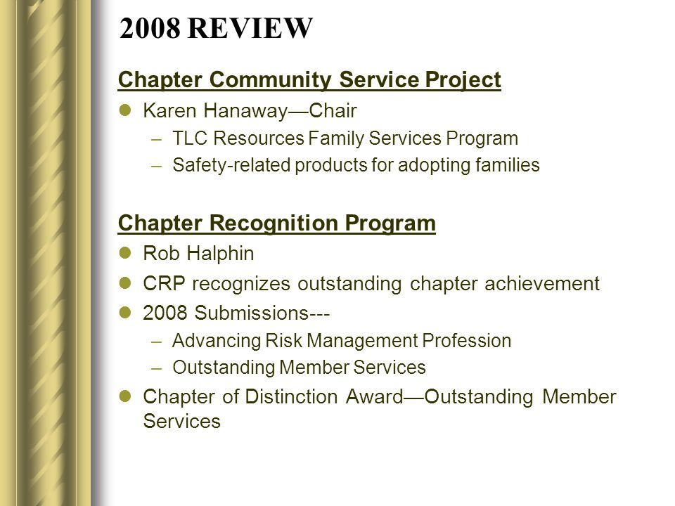 2008 REVIEW Chapter Community Service Project Karen Hanaway—Chair –TLC Resources Family Services Program –Safety-related products for adopting familie