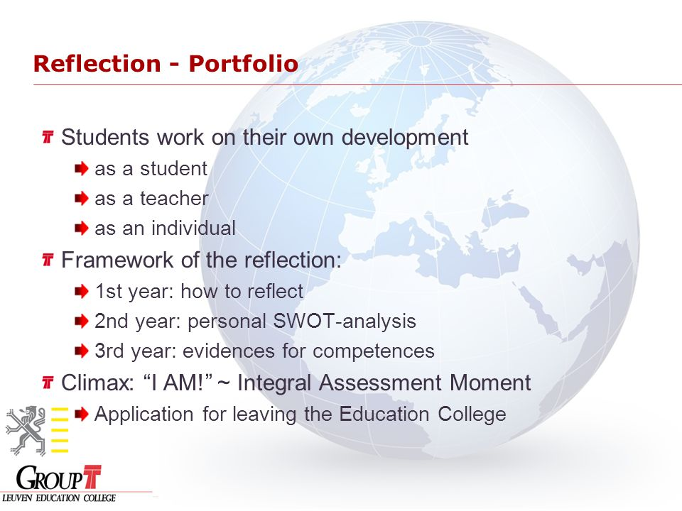 Reflection - Portfolio Students work on their own development as a student as a teacher as an individual Framework of the reflection: 1st year: how to