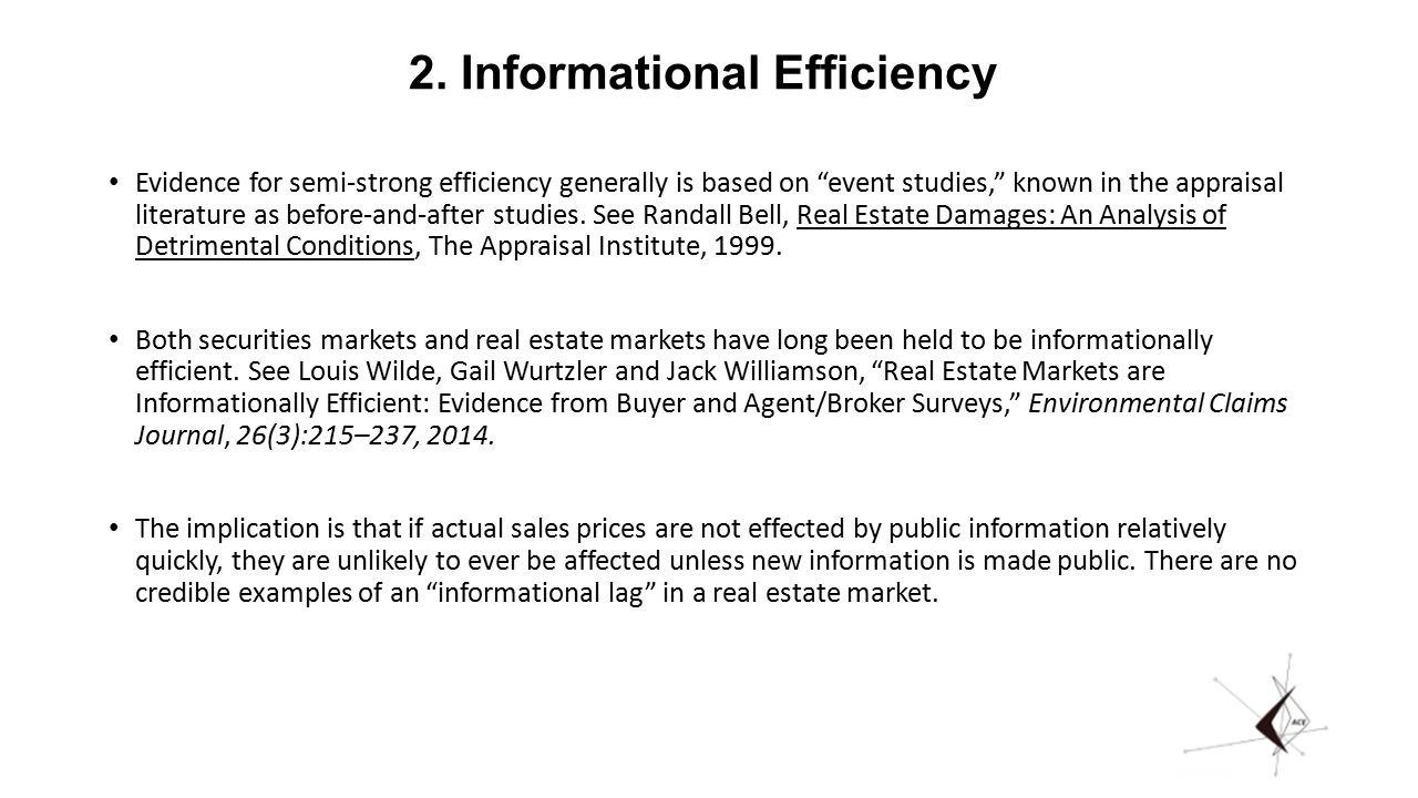 """2. Informational Efficiency Evidence for semi-strong efficiency generally is based on """"event studies,"""" known in the appraisal literature as before-and"""